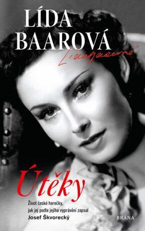 Útěky – Lída Baarová. Život české herečky, jak jej podle jejího vyprávění zapsal Josef Škvorecký - Josef Škvorecký