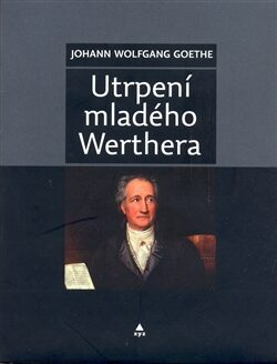 Utrpení mladého Werthera - Johann Wolfgang Goethe