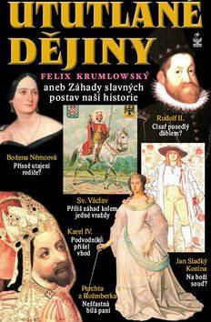 Ututlané dějiny - Felix Krumlowský