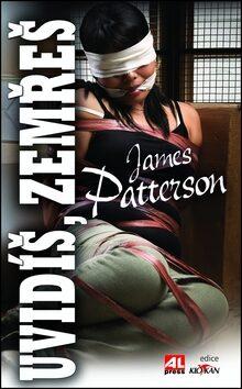 Uvidíš, zemřeš - James Patterson