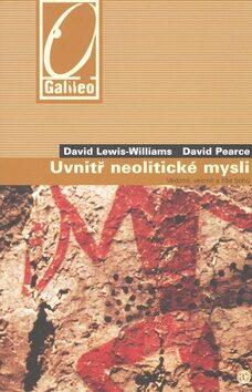 Uvnitř neolitické mysli - David Lewis-Williams