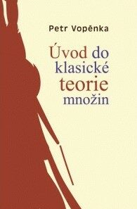 Úvod do klasické teorie množin - Petr Vopěnka