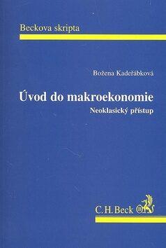 Úvod do Makroekonomie Neoklasický přístup - Božena Kadeřábková