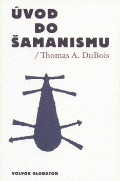 Úvod do šamanismu - Thomas A. DuBois