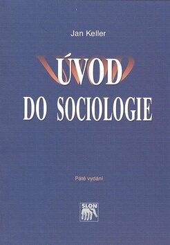 Úvod do sociologie (5.vydání) - Jan Keller