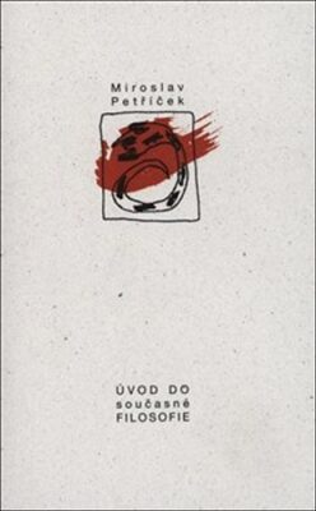 Úvod do současné filosofie - Miroslav Petříček