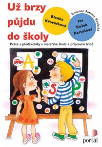 Už brzy půjdu do školy - Blanka Křováčková, Iva Košek Bartošová