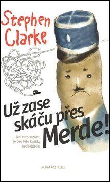 Už zase skáču přes Merde (2) - Stephen Clarke