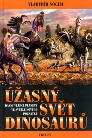 Úžasný svět dinosaurů - Vladimír Socha