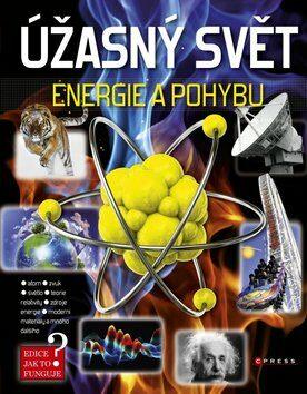 Úžasný svět energie a pohybu - kolektiv