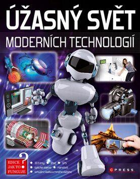 Úžasný svět moderních technologií - kolektiv