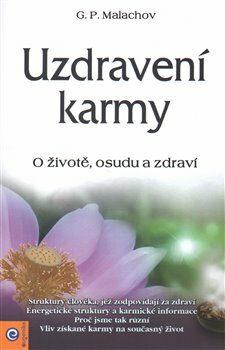 Uzdravení karmy - G.P. Malachov