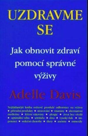 Uzdravme se... - Davis Adelle