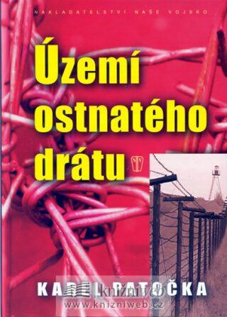 Území ostnatého drátu - Karel Patočka