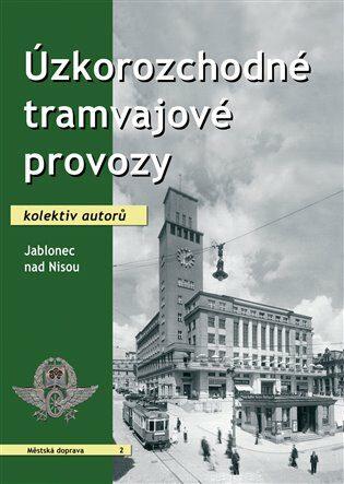 Úzkorozchodné tramvajové provozy – Jablonec nad Nisou - kol.,