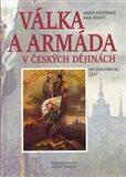Válka a armáda v českých dějinách – Sociohistorické čtrty - Marie Koldinská, Ivan Šedivý