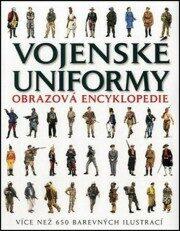Vojenské uniformy - Obrazová encyklopedie - neuveden