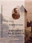 Vzpomínky na Šumavu II. - Karel Klostermann