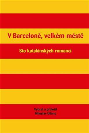 V Barceloně, velkém městě - Miloslav Uličný