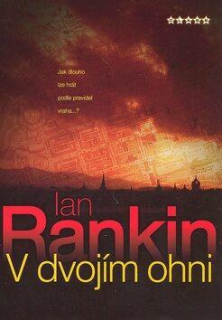 V dvojím ohni - Ian Rankin