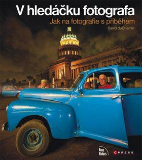 V hledáčku fotografa - David DuChemin