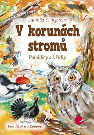 V korunách stromů - Ludmila Bakonyi Selingerová, Eva del Risco Koupová