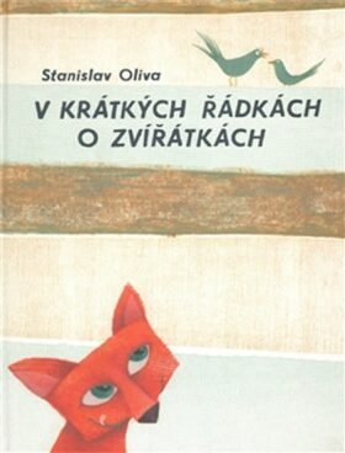V krátkých řádkách o zvířátkách - Stanislav Oliva