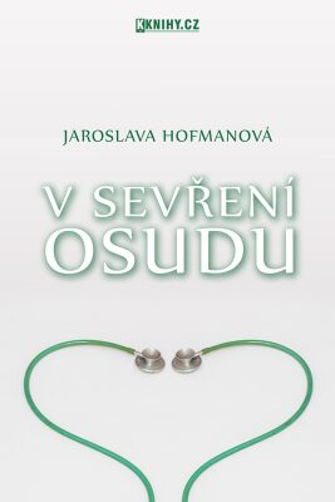 V sevření osudu - Jaroslava Hofmanová
