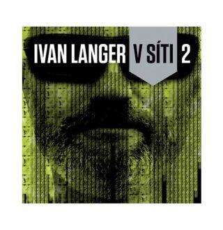 Ivan Langer V síti 2 - Ivan Langer