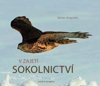 V zajetí sokolnictví - Václav Augustin - e-kniha