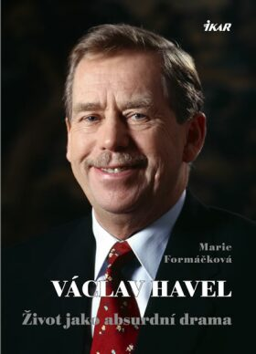 Václav Havel Život jako absurdní drama - Marie Formáčková