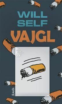 Vajgl - Will Self, Hana Mertová