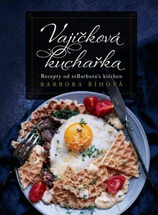Vajíčková kuchařka - Barbora Říhová