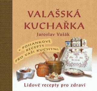 Valašská kuchařka - Jaroslav Vašák