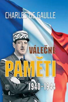 Válečné paměti 1940-1944 - de Gaulle Charles