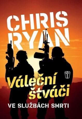 Váleční štváči - Chris Ryan,