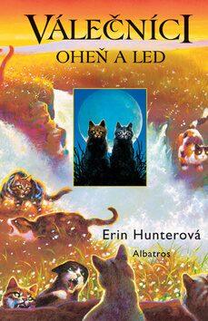 Oheň a led - Erin Hunterová