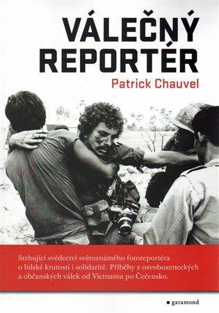 Válečný reportér - Patrick Chauvel