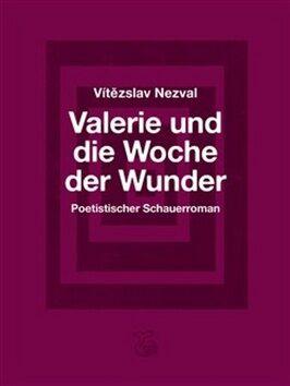 Valerie und die Woche der Wunder/ Valerie a týden divů - Vítězslav Nezval