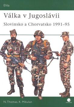 Válka v Jugoslávii - Nigel Thomas, Mikulan Krunoslav