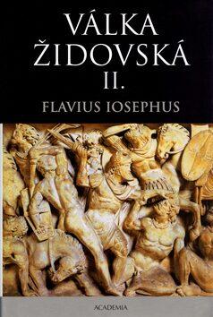 Válka židovská I, II - Iosephus Flavius