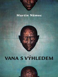 Vana s výhledem - Martin Němec
