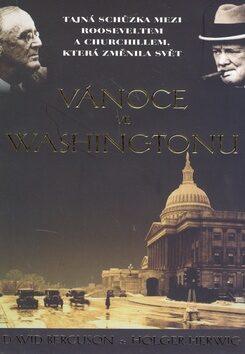 Vánoce ve Washingtonu - David J. Bercuson, Holger H. Herwig