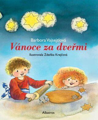 Vánoce za dveřmi - Barbora Vajsejtlová, Zdenka Krejčová