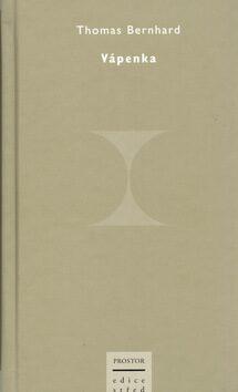 Vápenka - Thomas Bernhard