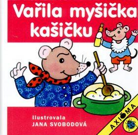 Vařila myšička kašičku - Jana Svobodová
