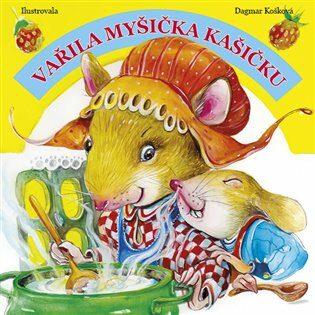 Vařila myšička kašičku - Dagmar Košková