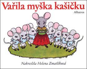 Vařila myška kašičku - Helena Zmatlíková