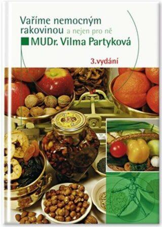 Vaříme nemocným rakovinou - Vilma Partyková