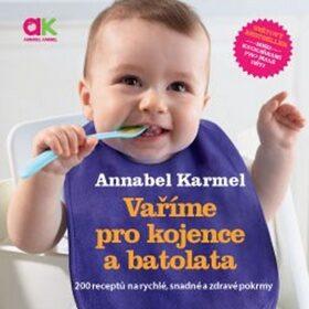 Vaříme pro kojence a batolata - Annabel Karmelová